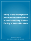 Safety in the Underground Construction and Operation of the Exploratory Studies Facility at Yucca Mountain - eBook
