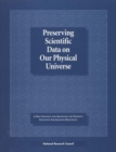 Preserving Scientific Data on Our Physical Universe : A New Strategy for Archiving the Nation's Scientific Information Resources - eBook