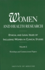 Women and Health Research : Ethical and Legal Issues of Including Women in Clinical Studies, Volume 2, Workshop and Commissioned Papers - eBook