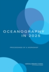 Oceanography in 2025 : Proceedings of a Workshop - eBook