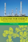 Catalysis for Energy : Fundamental Science and Long-Term Impacts of the U.S. Department of Energy Basic Energy Sciences Catalysis Science Program - eBook
