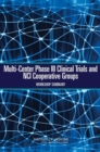 Multi-Center Phase III Clinical Trials and NCI Cooperative Groups : Workshop Summary - eBook
