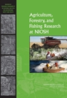 Agriculture, Forestry, and Fishing Research at NIOSH : Reviews of Research Programs of the National Institute for Occupational Safety and Health - eBook