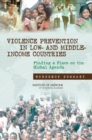 Violence Prevention in Low- and Middle-Income Countries : Finding a Place on the Global Agenda: Workshop Summary - eBook