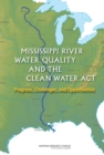 Mississippi River Water Quality and the Clean Water Act : Progress, Challenges, and Opportunities - eBook