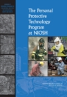 The Personal Protective Technology Program at NIOSH : Reviews of Research Programs of the National Institute for Occupational Safety and Health - eBook