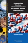 Dispensing Medical Countermeasures for Public Health Emergencies : Workshop Summary - eBook