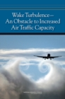Wake Turbulence : An Obstacle to Increased Air Traffic Capacity - eBook