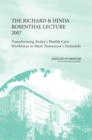 The Richard and Hinda Rosenthal Lecture 2007 : Transforming Today's Health Care Workforce to Meet Tomorrow's Demands - eBook