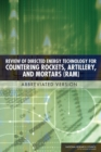 Review of Directed Energy Technology for Countering Rockets, Artillery, and Mortars (RAM) : Abbreviated Version - eBook