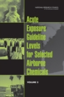 Acute Exposure Guideline Levels for Selected Airborne Chemicals : Volume 5 - eBook