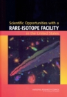 Scientific Opportunities with a Rare-Isotope Facility in the United States - eBook