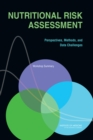 Nutritional Risk Assessment : Perspectives, Methods, and Data Challenges: Workshop Summary - eBook