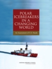 Polar Icebreakers in a Changing World : An Assessment of U.S. Needs - eBook