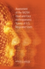 Assessment of the NIOSH Head-and-Face Anthropometric Survey of U.S. Respirator Users - eBook