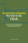 New Directions for Understanding Systemic Risk : A Report on a Conference Cosponsored by the Federal Reserve Bank of New York and the National Academy of Sciences - eBook