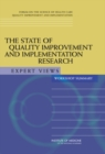 The State of Quality Improvement and Implementation Research : Expert Views: Workshop Summary - eBook