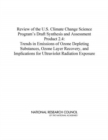 Review of the U.S. Climate Change Science Program's Draft Synthesis and Assessment Product 2.4 : Trends in Emissions of Ozone Depleting Substances, Ozone Layer Recovery, and Implications for Ultraviol - eBook