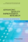 Advancing Quality Improvement Research : Challenges and Opportunities: Workshop Summary - eBook