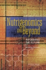 Nutrigenomics and Beyond : Informing the Future: Workshop Summary - eBook
