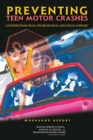 Preventing Teen Motor Crashes : Contributions from the Behavioral and Social Sciences: Workshop Report - eBook