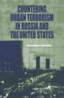 Countering Urban Terrorism in Russia and the United States : Proceedings of a Workshop - eBook