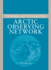 Toward an Integrated Arctic Observing Network - eBook