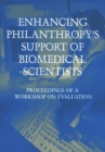 Enhancing Philanthropy's Support of Biomedical Scientists : Proceedings of a Workshop on Evaluation - eBook