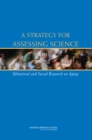 A Strategy for Assessing Science : Behavioral and Social Research on Aging - eBook