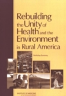 Rebuilding the Unity of Health and the Environment in Rural America : Workshop Summary - eBook