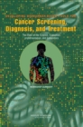 Developing Biomarker-Based Tools for Cancer Screening, Diagnosis, and Treatment : The State of the Science, Evaluation, Implementation, and Economics: Workshop Summary - eBook