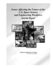 Issues Affecting the Future of the U.S. Space Science and Engineering Workforce : Interim Report - eBook