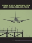 Defending the U.S. Air Transportation System Against Chemical and Biological Threats - eBook