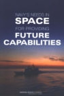 Navy's Needs in Space for Providing Future Capabilities - eBook