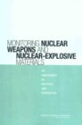 Monitoring Nuclear Weapons and Nuclear-Explosive Materials : An Assessment of Methods and Capabilities - eBook
