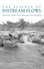 The Science of Instream Flows : A Review of the Texas Instream Flow Program - eBook