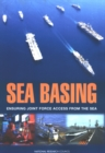 Sea Basing : Ensuring Joint Force Access from the Sea - eBook