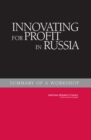 Innovating for Profit in Russia : Summary of a Workshop - eBook