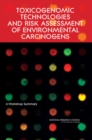 Toxicogenomic Technologies and Risk Assessment of Environmental Carcinogens : A Workshop Summary - eBook