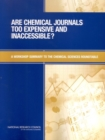 Are Chemical Journals Too Expensive and Inaccessible? : A Workshop Summary to the Chemical Sciences Roundtable - eBook