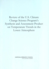 Review of the U.S. Climate Change Science Program's Synthesis and Assessment Product on Temperature Trends in the Lower Atmosphere - eBook