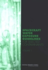 Spacecraft Water Exposure Guidelines for Selected Contaminants : Volume 1 - eBook