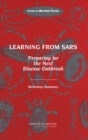 Learning from SARS : Preparing for the Next Disease Outbreak: Workshop Summary - eBook