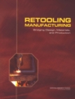 Retooling Manufacturing : Bridging Design, Materials, and Production - eBook