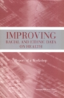 Improving Racial and Ethnic Data on Health : Report of a Workshop - eBook
