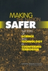 Making the Nation Safer : The Role of Science and Technology in Countering Terrorism - eBook