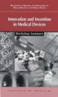 Innovation and Invention in Medical Devices : Workshop Summary - eBook