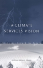 A Climate Services Vision : First Steps Toward the Future - eBook