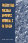 Protecting Nuclear Weapons Material in Russia - eBook