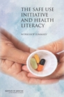 The Safe Use Initiative and Health Literacy : Workshop Summary - eBook